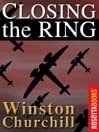 Closing the Ring (Winston Churchill World War II Collection)
