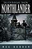 Northlander: Tales of the Borderlands Book One
