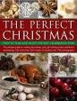 Carolyn bell The Perfect Christmas: How to Plan and Enjoy the Best Celebration Ever Edition: First