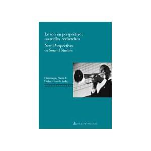 Le Son En Perspective: Nouvelles Recherches / New Perspectives in Sound Studies