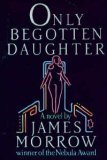 Only Begotten Daughter (0688052843) by James Morrow