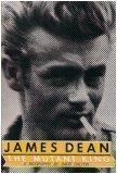 James Dean: The Mutant King (0312439598) by Dalton, David