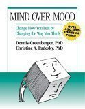 Mind Over Mood: Change How You Feel by Changing the Way You Think 1st (first) Edition by Greenberger, Dennis, Padesky, Christine published by The Guilford Press (1995) Christine A Padesky Dennis Greenberger