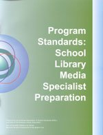 Program Standards: School Library Media Specialist Preparation