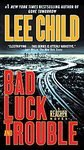 Bad Luck and Trouble: A Reacher Novel (Jack Reacher Novels) [Mass Market Paperback]