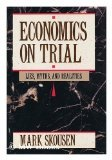 Economics on Trial: Lies, Myths, and Realities
