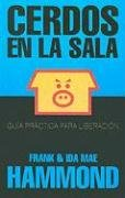 Cerdos en La Sala = Pigs in the Parlor (Spanish Edition)