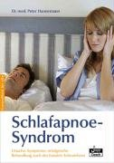 Schlafapnoe-Syndrom und Schnarchen: Ursachen, Symptome, erfolgreiche Behandlung auch des banalen Schnarchens