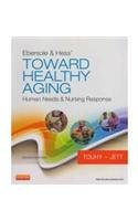 Ebersole & Hess Toward Healthy Aging 8Ed: Human Needs...