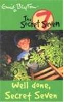 Well Done Secret Seven: 3 (The Secret Seven Series)