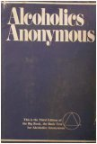 Alcoholics Anonymous: The Story of How Many Thousands of Men and Women Have Recovered from Alcoholism/B-1, BILL W., ALCOHOLICS ANONYMOUS