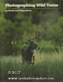 Photographing Wild Texas (0292764979) by Bauer, Erwin