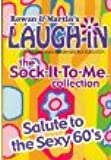 Rowan and Martin's Laugh-in the Sock-it-to-me collection Salute to the Sexy 60's