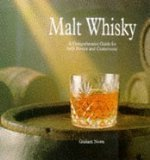 Malt Whisky: A Comprehensive Guide for Both Novice and Connoisseur (0765193620) by Nown, Graham