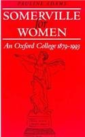 Somerville for Women: An Oxford College 1879-1993