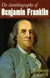 The Autobiography of Benjamin Franklin, Benjamin Franklin