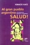 img - for Al Gran Pueblo Argentino Salud (Spanish Edition) book / textbook / text book
