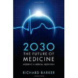 img - for 2030 - The Future of Medicine: Avoiding a Medical Meltdown [PAPERBACK] [2011] [By Richard Barker] book / textbook / text book