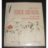 Flower Arranging (A Book to Begin On) (0030763304) by Gladys Taber