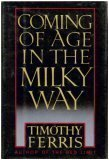 Coming of Age in the Milky Way (0688058892) by Timothy Ferris