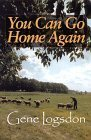 You Can Go Home Again: Adventures of a Contrary Life (Farming Biography) (0253334195) by Logsdon, Gene