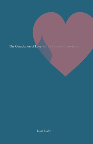 The Consolation of Love and the Love of Consolation PDF