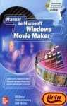 img - for Manual de Microsoft Windows Movie Maker (Spanish Edition) book / textbook / text book