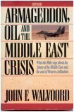 Armageddon Oil and the Middle East Crisis: What the Bible Says About the Future of the Middle East and the End of Western Civilization, John F. Walvoord