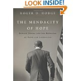 THE MENDACITY OF HOPE, BARACK OBAMA AND THE BETRAYAL OF AMERICAN LIBERALISM{ UNABRIDGED AUDIO CD} BY ROGER HODGE