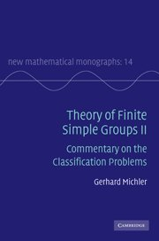 Theory of Finite Simple Groups II: Commentary on the Classification Problems (New Mathematical Monographs)
