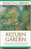 Return to the Garden: A Journey of Discovery (093143288X) by Gawain, Shakti