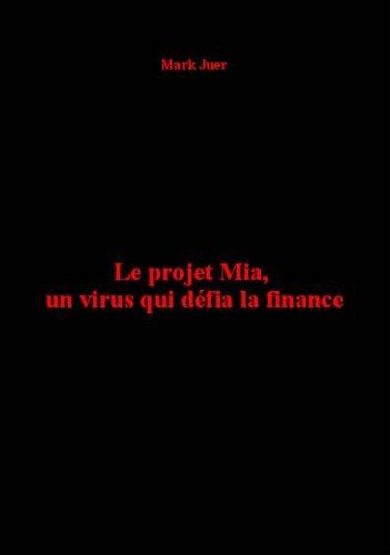 Couverture du livre Le projet Mia, un virus qui défia la finance