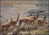 img - for Norte Argentino / Northern Argentina: Los Circuitos Clasicos (Spanish Edition) book / textbook / text book