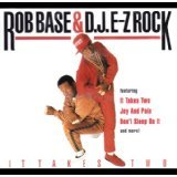 Rob Base & DJ E-Z Rock It takes two