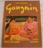 PAUL GAUGUIN, 1849 - 1903: BILDER EINES AUSSTEIGERS (3822800724) by Walther, Ingo F.