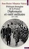 Politique étrangère de la France : Diplomatie et outil militaire, 1871-1991