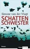 Schattenschwester - Simone van der Vlugt