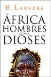img - for AFRICA, HOMBRES COMO DIOSES book / textbook / text book