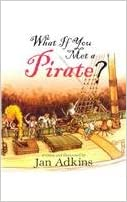 What If You Met A Pirate? written by Jan Adkins