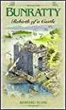 Bunratty: Rebirth of a Castle (0863222064) by Share, Bernard