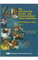 The Self-Directed Search and Related Holland Career Materials: A Practitioner's Guide