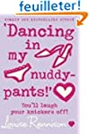 'Dancing in My Nuddy-Pants!'
