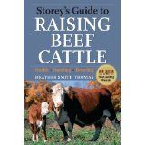 img - for Storey's Guide to Raising Beef Cattle, 3rd Edition [PAPERBACK] [2009] [By Heather Smith Thomas] book / textbook / text book