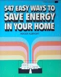 img - for 547 EASY WAYS TO SAVE ENERGY IN YOUR HOME book / textbook / text book