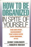 How to Be Organized in Spite of Yourself: Time and Space Management That Works With Your Personal Style (0453006221) by Roesch, Roberta