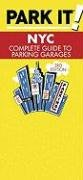 Park It! NYC: Complete Guide to Parking Garages