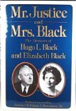 Mr. Justice and Mrs. Black: The Memoirs of Hugo L. Black and Elizabeth Black