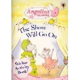 The Show Must Go On Sticker Book (Angelina Ballerina)