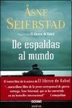De espaldas al mundo/ With Their Backs to the World (Spanish Edition) (9707774657) by Seierstad, Asne
