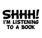 SHHH! I'm Listening To A Book Funny Bumper Sticker Car Van Bike Sticker Decal Free P&P